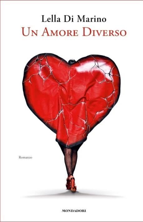 Lella Di Marino - Un amore diverso - Un romanzo sulla vita del famoso stilista Gianni Molaro